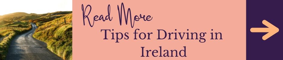Tips for Driving in Ireland so you can check everything on your Ultimate Ireland Bucket List