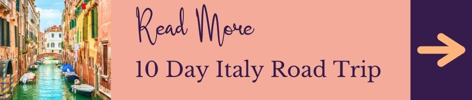 Read more: 10 day road trip through Italy