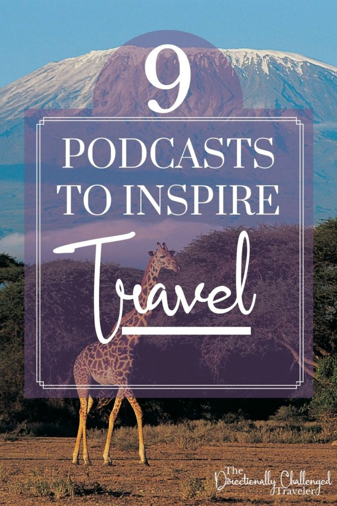9 Travel Podcasts to Inspire Travel