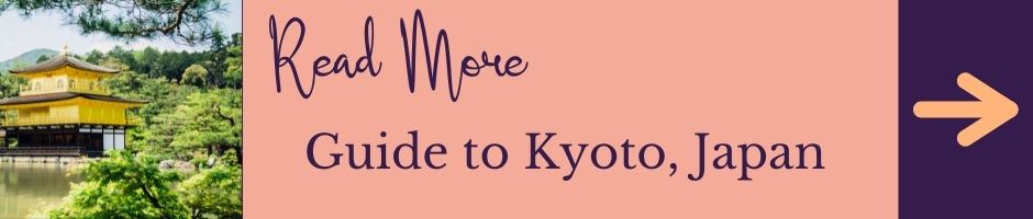 Ultimate Guide to Kyoto, Japan